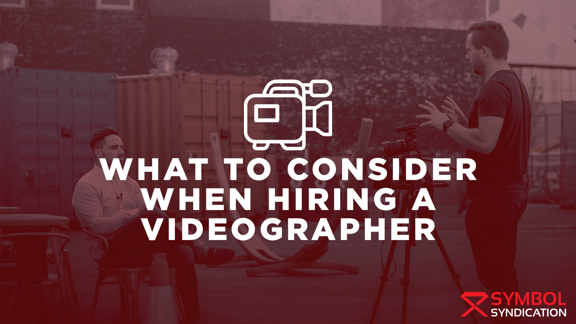 What to consider when hiring a videographer banner image
